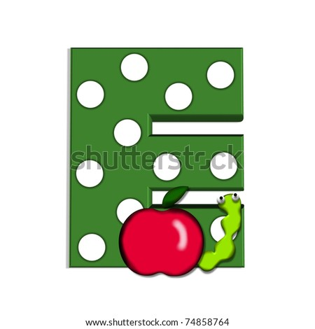 "E, in the alphabet set ""Apple for Teacher"", is covered in large white polka dots.  A bright green worm and a red apple decorate the letter.  Letter is green."