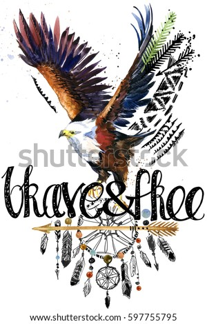 eagle. American Indian Chief Headdress. war bonnet. dream catcher background. native american poster. animal illustration. brave and free hand written text.