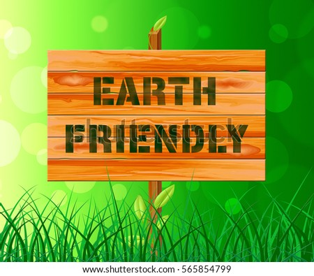 Earth Friendly Sign On Grass Shows Conservation 3d Illustration