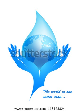 Earth in a water drop in female hands. The concept - protection of water resources from pollution.