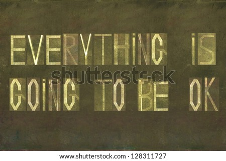 "Earthy background image and design element depicting the word ""Everything is going to be ok"""