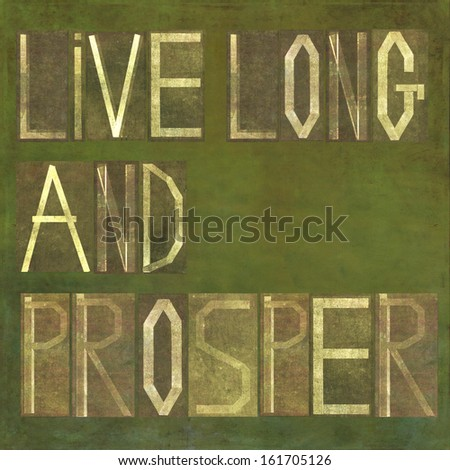 "Earthy textured background image and design element depicting the words ""Live long and prosper"""