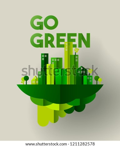Eco friendly city concept illustration for sustainable urban lifestyle. Go green typography quote with houses and towers in paper cut style.