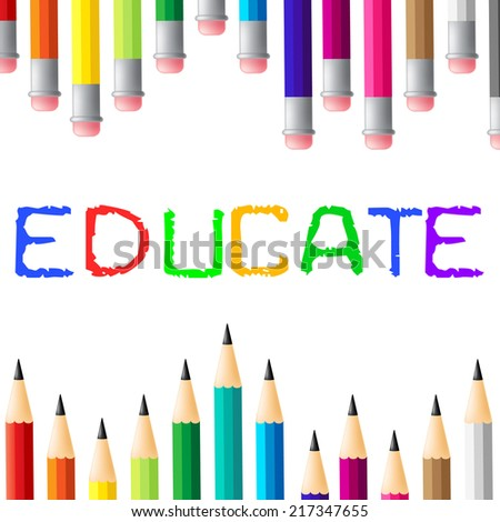 Educate Education Indicating Training Schooling And Development