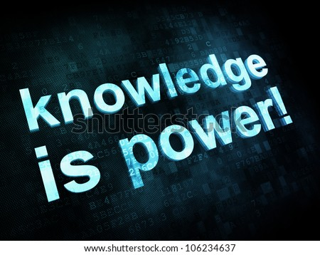Education and learn concept: pixelated words knowledge is power on digital screen, 3d render