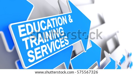 Education And Training Services - Blue Pointer with a Label Indicates the Direction of Movement. Education And Training Services, Message on the Blue Cursor. 3D.