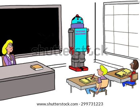 Education cartoon showing a teacher and students in the classroom.  There is also a robot in the classroom with the label, \'testing machine\'.