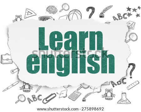 Education concept: Painted green text Learn English on Torn Paper background with  Hand Drawn Education Icons, 3d render