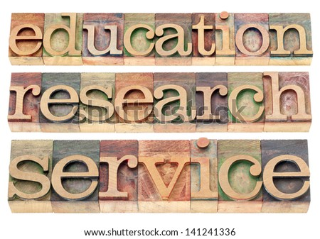 education, research and service words - possible university or college tagline or statement - isolated text in letterpress wood type - stock photo