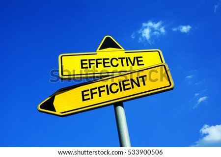 Effective vs Efficient  - Traffic sign with two options - difference between effectiveness and efficiency. Performance of activities and realizations. Question of productivity and functionality Сток-фото ©