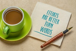 efforts are better  inspirational handwriting on a napkin with a cup of coffee, business, education and personal development concept