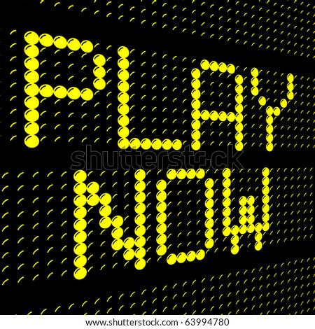 electronic sign play now made of yellow glowing letters