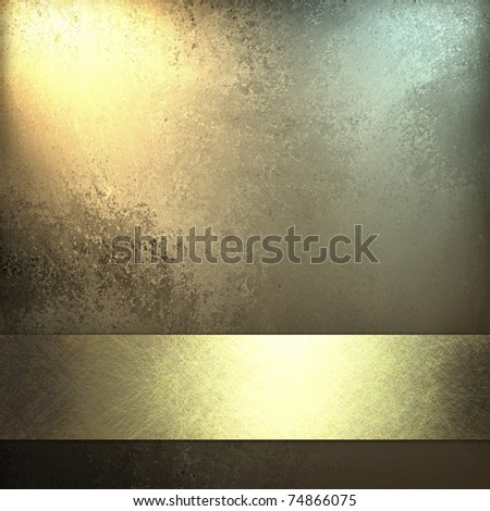 elegant gold background with lighting, grunge texture, golden ribbon stripe with bright highlight in middle, and copy space to add your own text or title