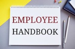 Employee Handbook text written in Notepad.Business photo text Document Manual Regulations Rules Guidebook Policy Code