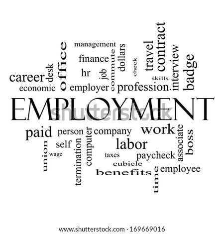Employment Word Cloud Concept in black and white with great terms such as work, company, boss, job and more.