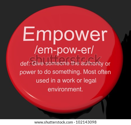 Empower Definition Button Shows Authority Or Power Given To Do Something