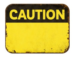 Empty vintage tin caution sign on a white background