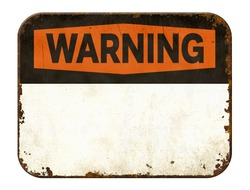 Empty vintage tin warning sign on a white background