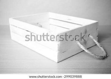 empty wood box on wood background  black and white color tone style