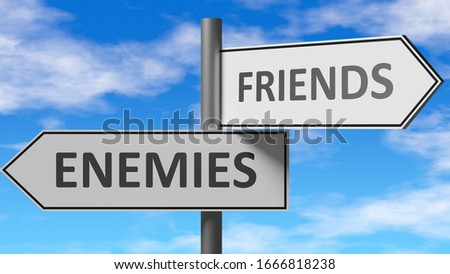 Enemies and friends as a choice - pictured as words Enemies, friends on road signs to show that when a person makes decision he can choose either Enemies or friends as an option, 3d illustration Stock photo ©
