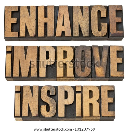 enhance, improve, inspire - a collage of isolated motivational word in vintage letterpress wood type