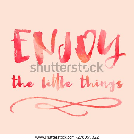 Enjoy the Little Things Modern Calligraphy Quote. Red Watercolor Text. Hand Painted Quote. Modern Brush Lettering