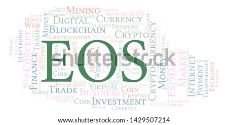 EOS cryptocurrency coin word cloud. Word cloud made with text only.