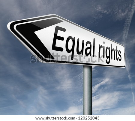 equal rights and opportunities no discrimination road sign arrow equality not discriminate