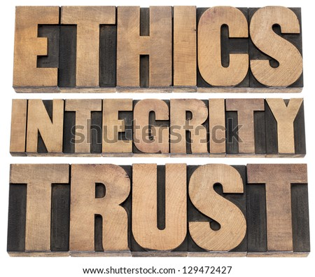 ethics, integrity, trust word - a collage of isolated text in vintage letterpress wood type printing blocks