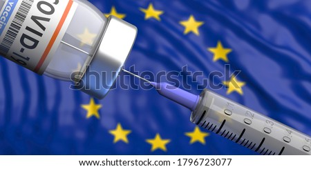 EU Coronavirus vaccine, Europe. Covid-19 vaccination, flu prevention, immunization concept. Vial dose and medical syringe, European Union flag background. 3d illustration