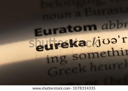 eureka word in a dictionary. eureka concept