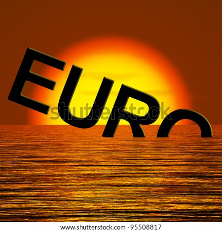 Euro Word Sinking And Sunset Showing Depression Recession And Economic Downturns