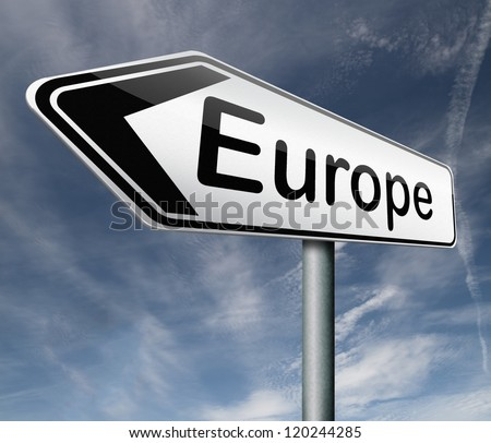 Europe road sign arrow indicating direction to the old continent travel tourism