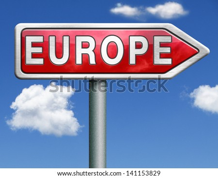 Europe road sign arrow indicating direction to the old continent travel tourism red road sign arrow