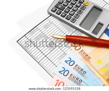 Euros of a banknote, the calculator, pen and documents.