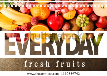 Everyday fresh fruits. Inscription with graphics. Background with fresh, colorful fruits seen from above. #1110639743