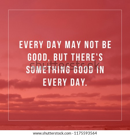 Free Photos Inspirational Typographic Quote Everyday May Not Be