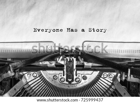 everyone has a story typed...