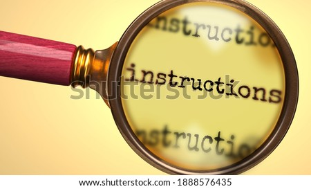 Examine and study instructions, showed as a magnify glass and word instructions to symbolize process of analyzing, exploring, learning and taking a closer look at instructions, 3d illustration Stock photo ©