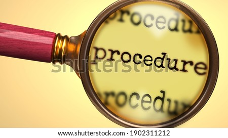 Examine and study procedure, showed as a magnify glass and word procedure to symbolize process of analyzing, exploring, learning and taking a closer look at procedure, 3d illustration Stockfoto ©