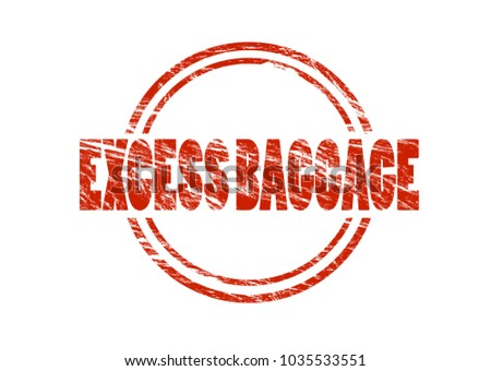 excess baggage red vintage rubber stamp isolated on white background