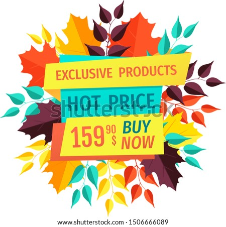 Exclusive product hot price poster and text sample. Banner decorated with leaves autumn foliage. Special deal offer promotion fall clearance raster