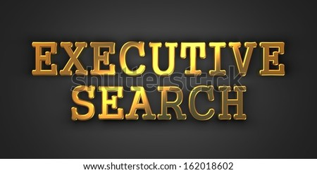 Executive Search - Business Background. Golden Text on a Black Background.
