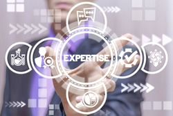 Expert uses on a virtual screen of the future and sees the word: EXPERTISE. Expertise Business Professional Support Review concept.