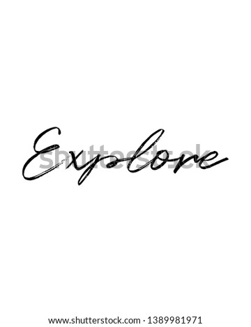 Explore print. Home decoration, typography poster. Typography poster in black and white. Motivation and inspiration quote.