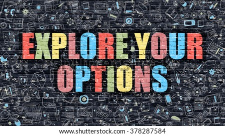 Explore Your Options Concept. Explore Your Options Drawn on Dark Wall. Explore Your Options in Multicolor. Explore Your Options Concept. Modern Illustration in Doodle Design of Explore Your Options.