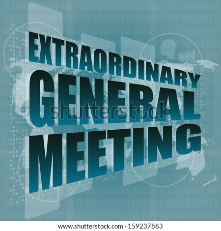 extraordinary general meeting word on digital touch screen, raster