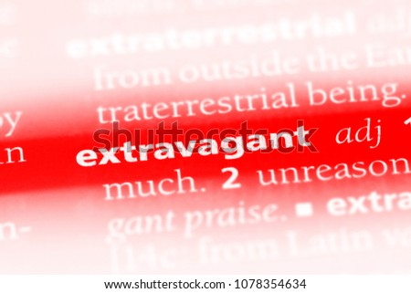 extravagant word in a dictionary. extravagant concept #1078354634
