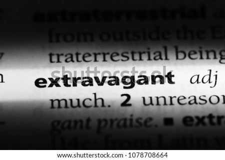 extravagant word in a dictionary. extravagant concept #1078708664