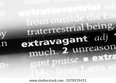 extravagant word in a dictionary. extravagant concept #1078929431